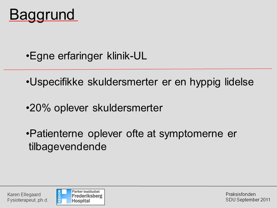 Baggrund Egne erfaringer klinik-UL