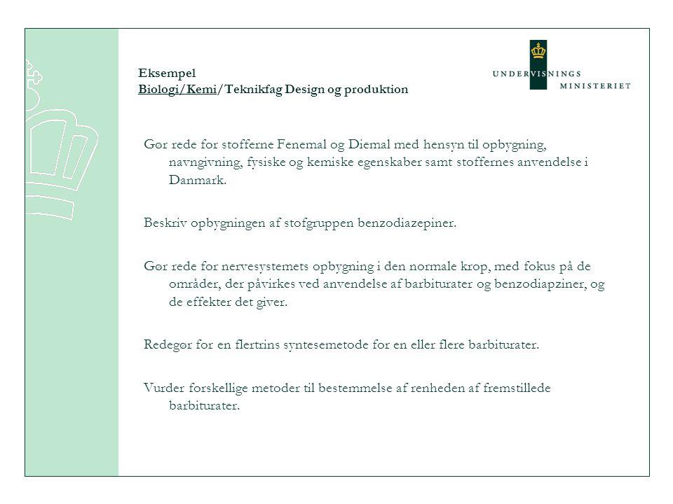 Eksempel Biologi/Kemi/Teknikfag Design og produktion