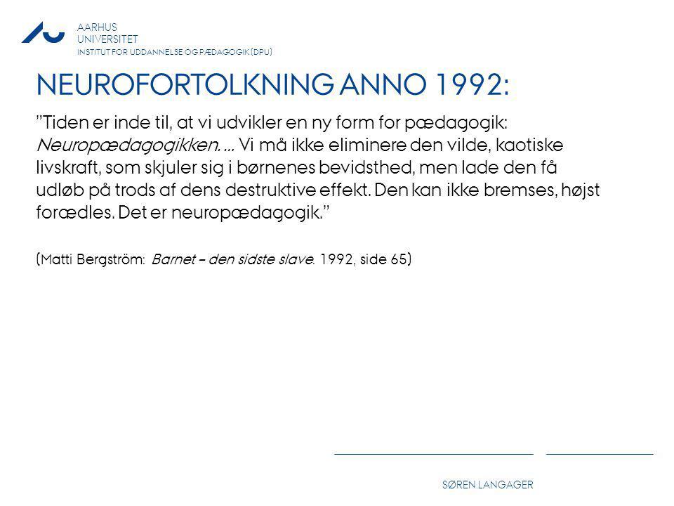 NEUROFORTOLKNING ANNO 1992: