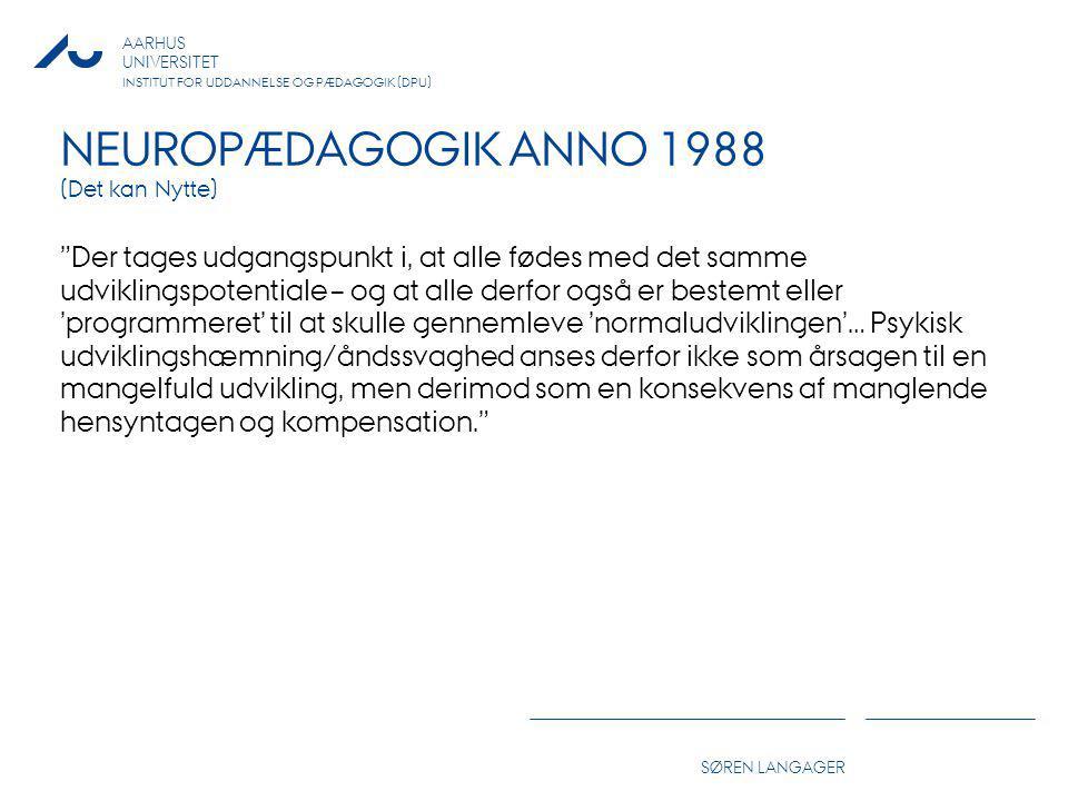 NEUROPÆDAGOGIK ANNO 1988 (Det kan Nytte)