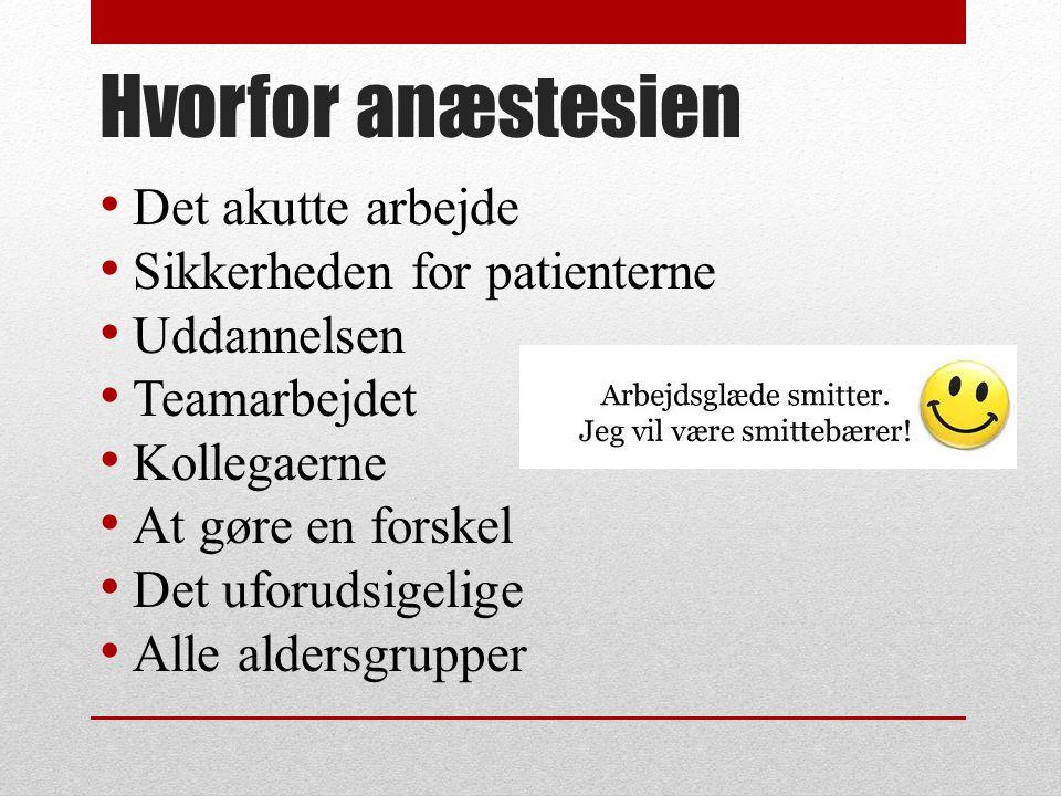 Hvorfor anæstesien Det akutte arbejde Sikkerheden for patienterne
