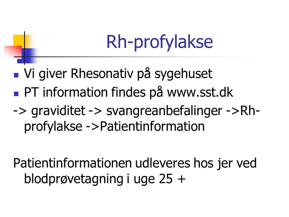 Rh-profylakse Vi giver Rhesonativ på sygehuset