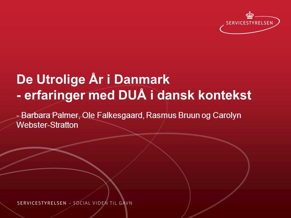 De Utrolige År i Danmark - erfaringer med DUÅ i dansk kontekst