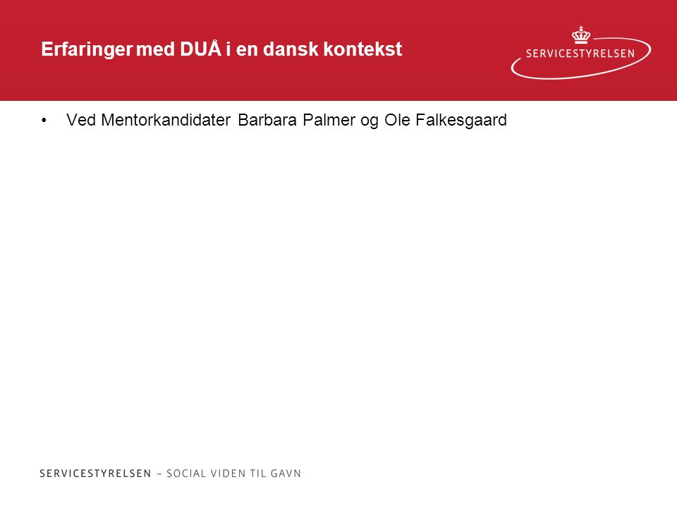 Erfaringer med DUÅ i en dansk kontekst