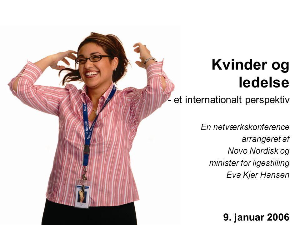 Kvinder og ledelse - et internationalt perspektiv 9. januar 2006