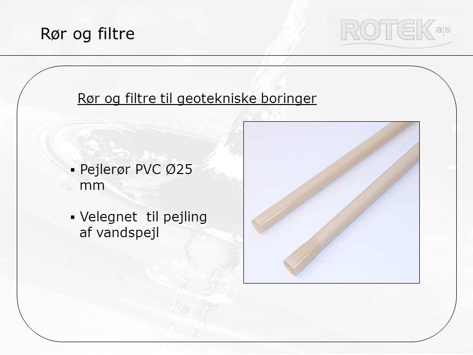 Rør og filtre Rør og filtre til geotekniske boringer
