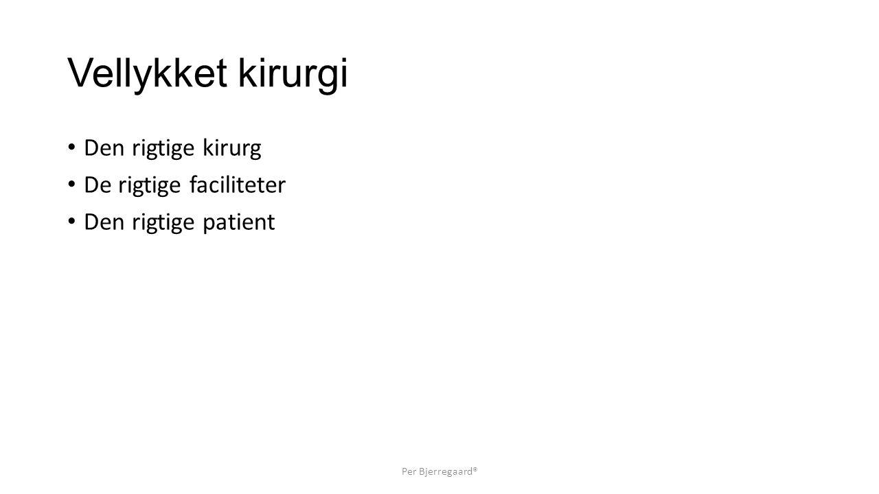 Vellykket kirurgi Den rigtige kirurg De rigtige faciliteter