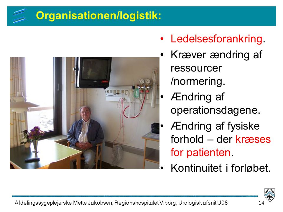 Organisationen/logistik:
