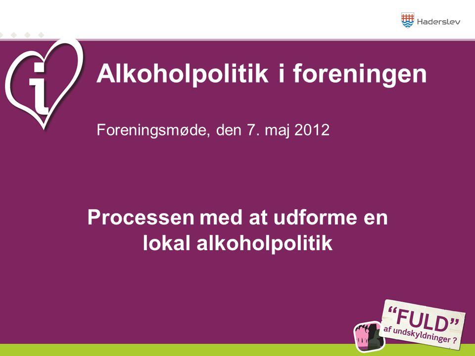 Alkoholpolitik i foreningen Foreningsmøde, den 7. maj 2012