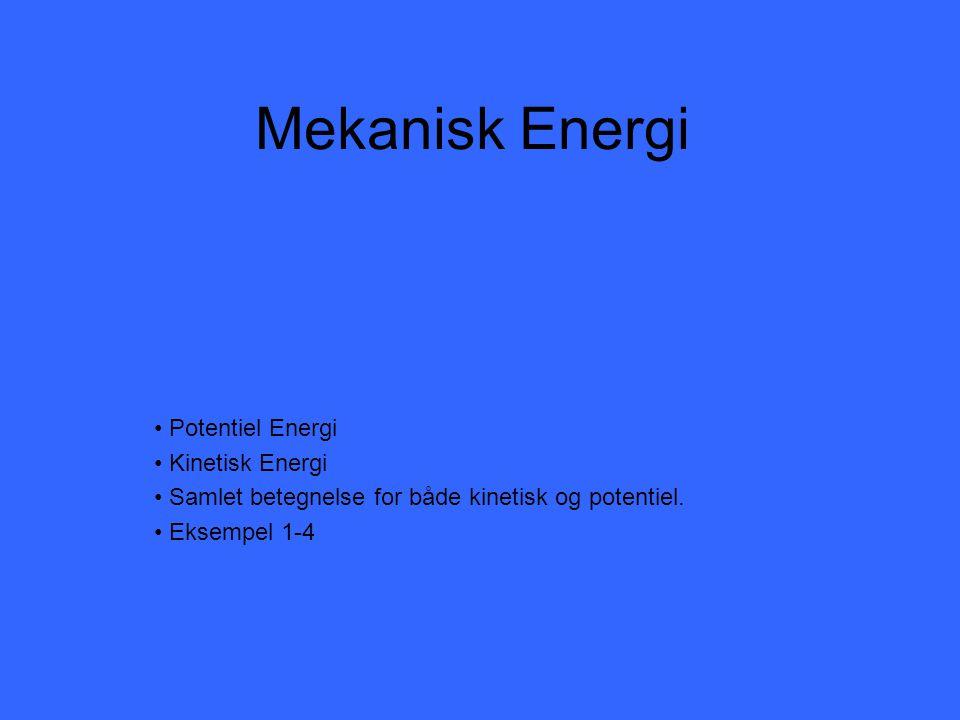 Mekanisk Energi Potentiel Energi Kinetisk Energi