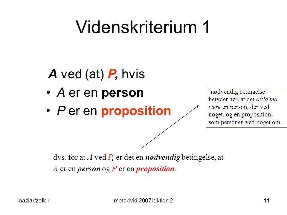 Videnskriterium 1 A er en person P er en proposition