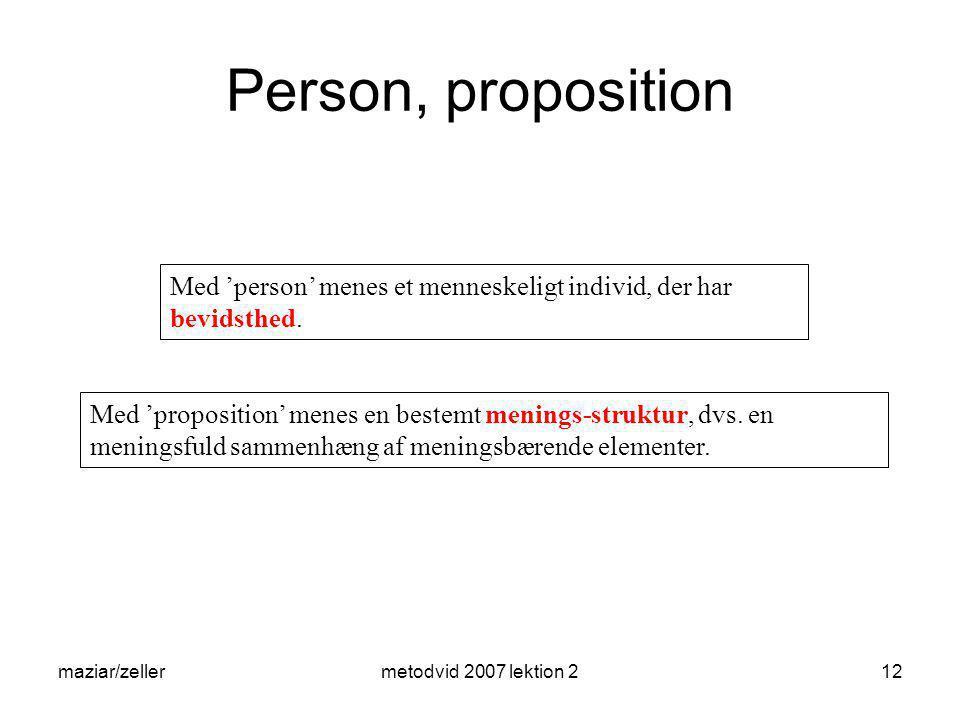 Person, proposition Med 'person' menes et menneskeligt individ, der har bevidsthed.