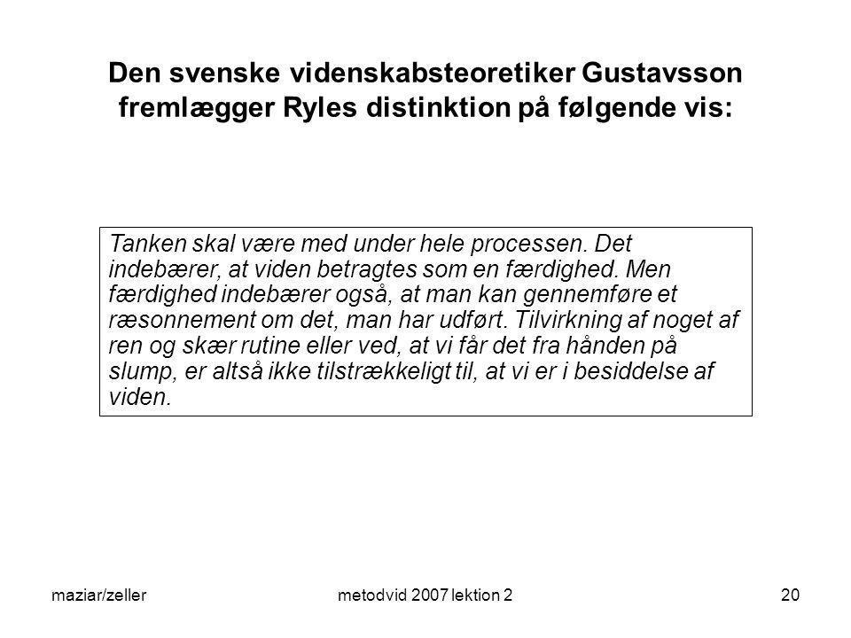 Den svenske videnskabsteoretiker Gustavsson fremlægger Ryles distinktion på følgende vis: