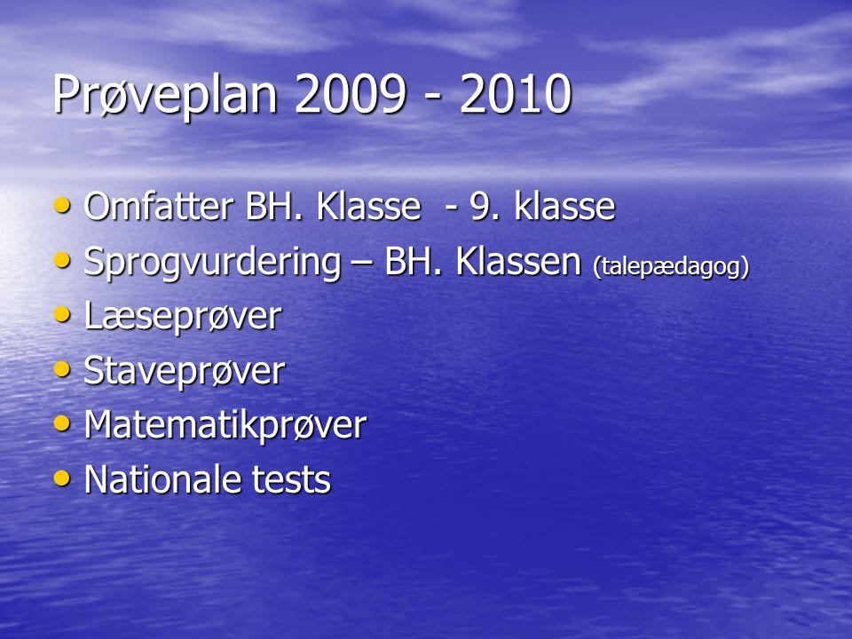 Prøveplan 2009 - 2010 Omfatter BH. Klasse - 9. klasse