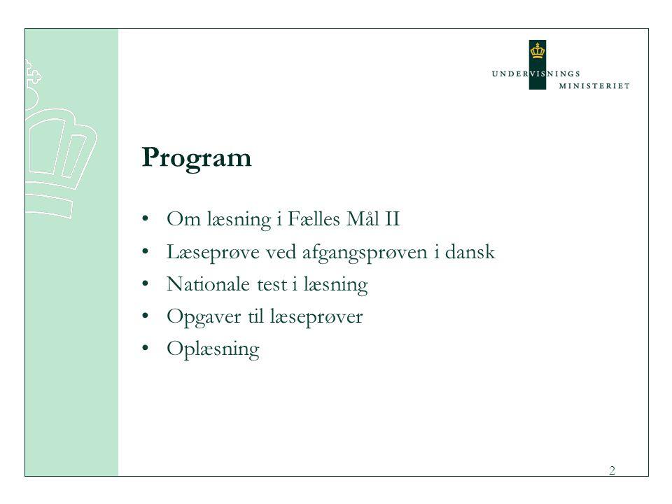 Program Om læsning i Fælles Mål II Læseprøve ved afgangsprøven i dansk