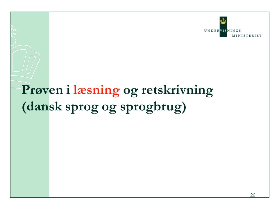 Prøven i læsning og retskrivning (dansk sprog og sprogbrug)