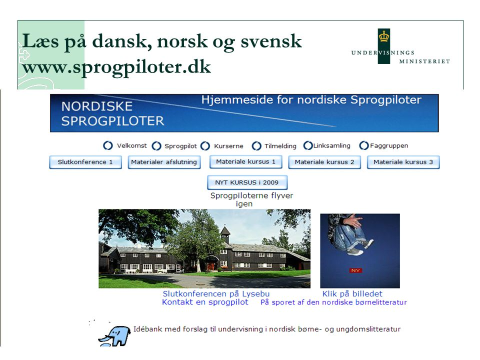 Læs på dansk, norsk og svensk www.sprogpiloter.dk