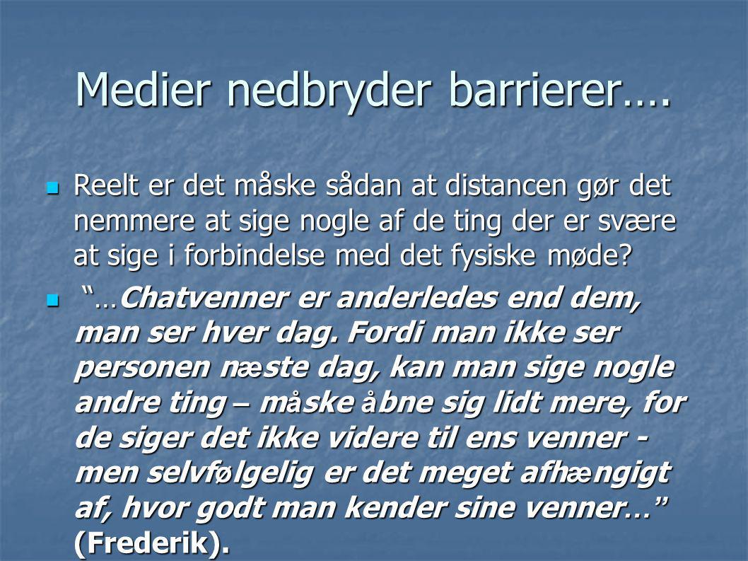 Medier nedbryder barrierer….