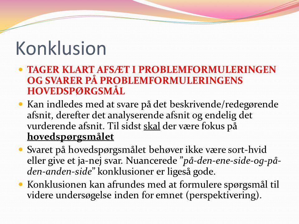 Konklusion TAGER KLART AFSÆT I PROBLEMFORMULERINGEN OG SVARER PÅ PROBLEMFORMULERINGENS HOVEDSPØRGSMÅL.