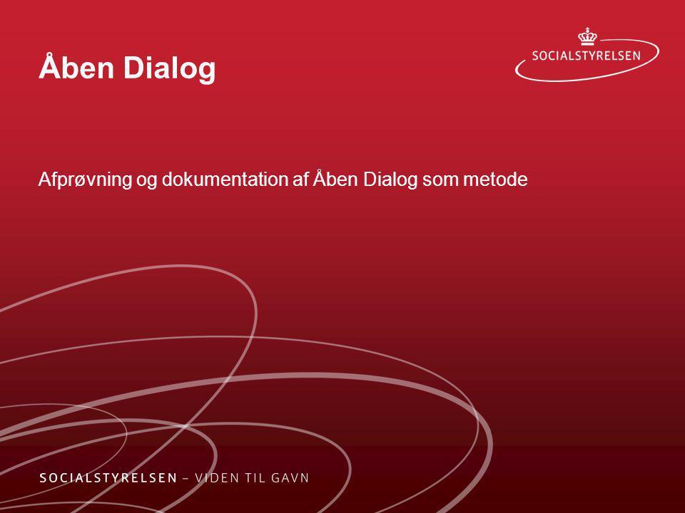 Afprøvning og dokumentation af Åben Dialog som metode
