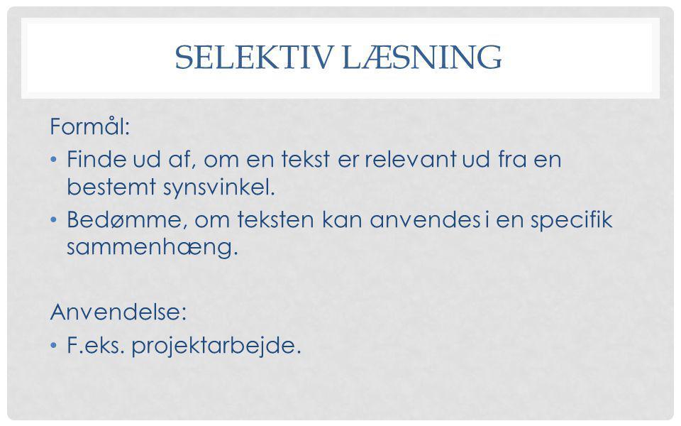 Selektiv læsning Formål: