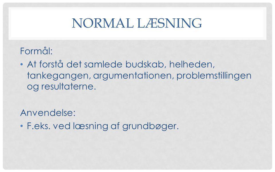 Normal læsning Formål: