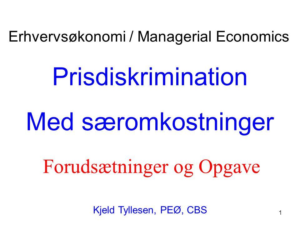Prisdiskrimination Med særomkostninger Forudsætninger og Opgave