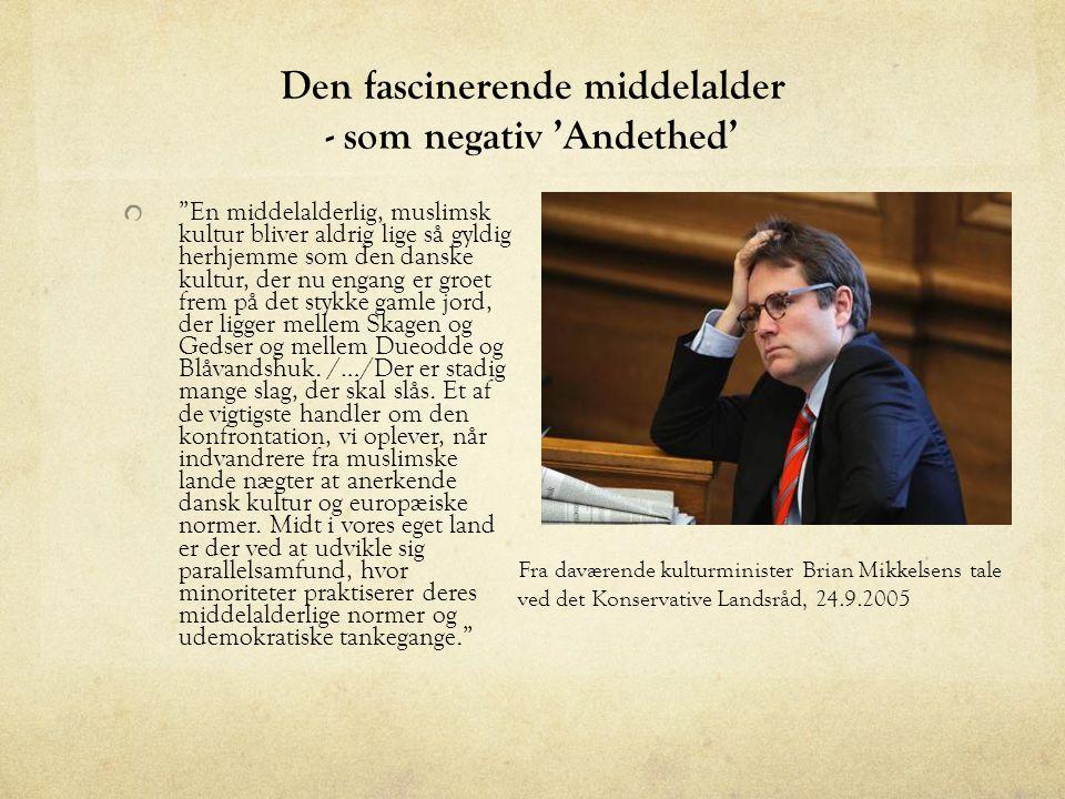 Den fascinerende middelalder - som negativ 'Andethed'