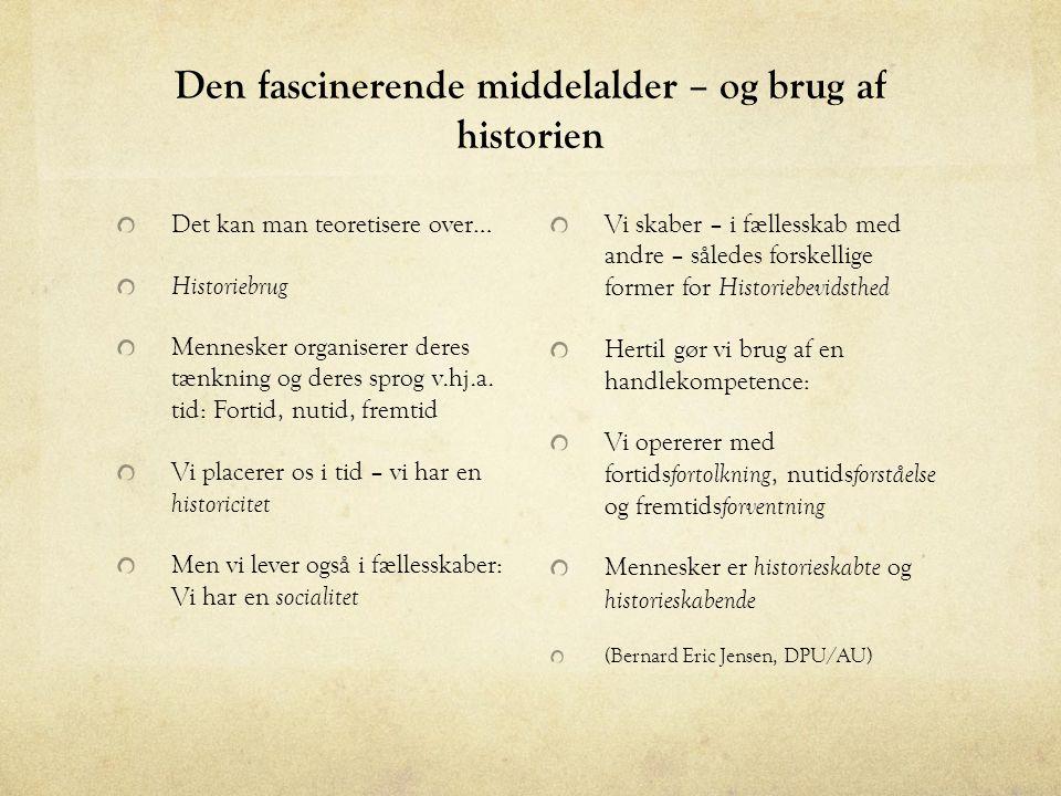 Den fascinerende middelalder – og brug af historien