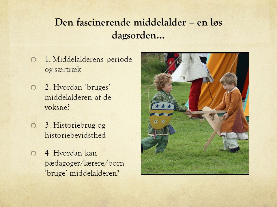 Den fascinerende middelalder – en løs dagsorden…
