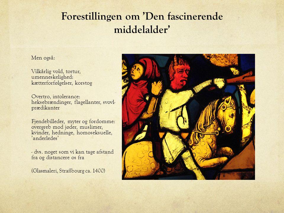 Forestillingen om 'Den fascinerende middelalder'