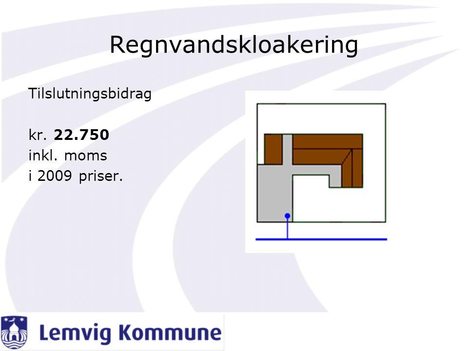 Regnvandskloakering Tilslutningsbidrag kr. 22.750 inkl. moms