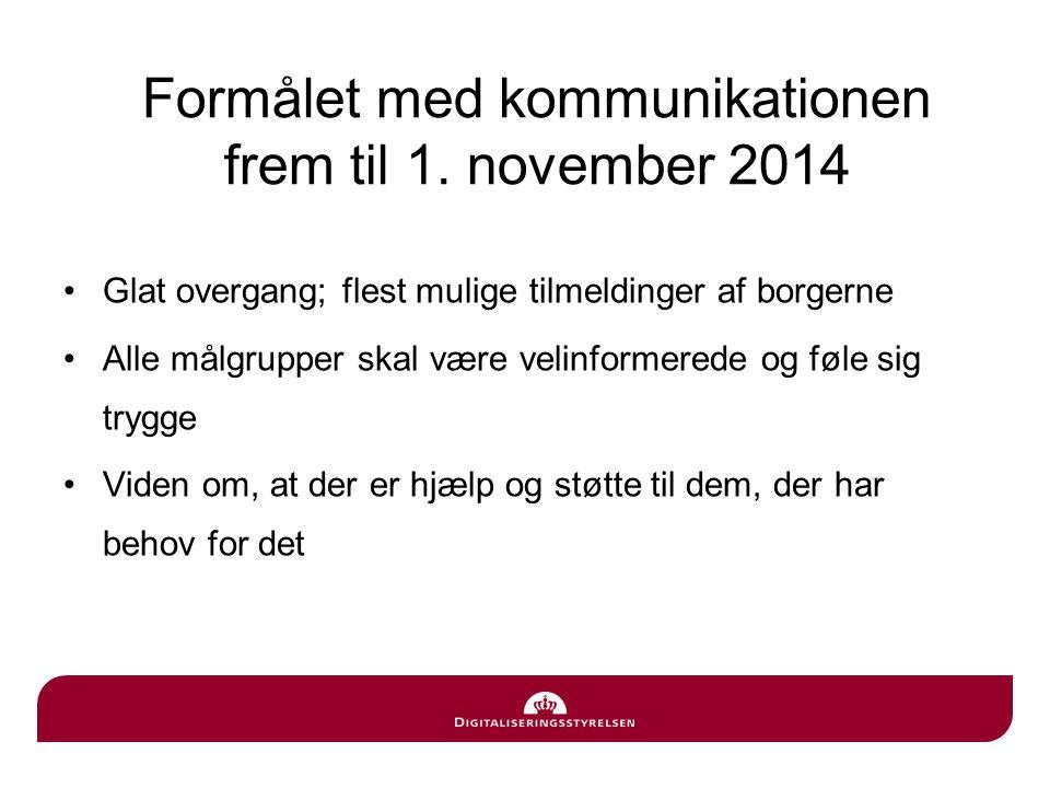 Formålet med kommunikationen frem til 1. november 2014