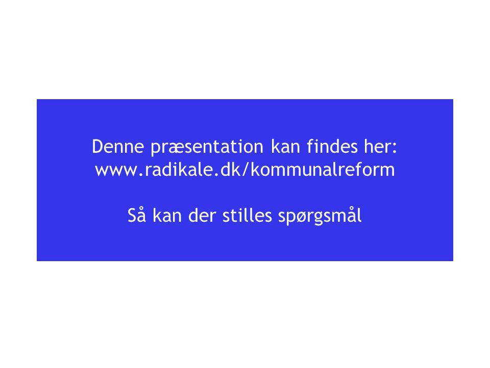Denne præsentation kan findes her: www. radikale