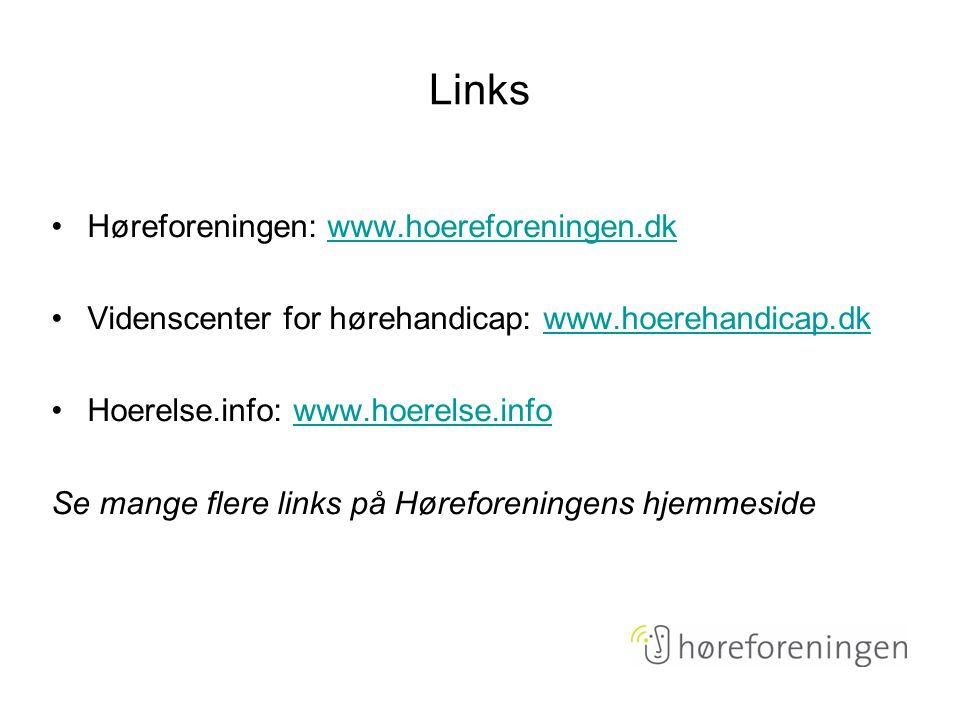 Links Høreforeningen: www.hoereforeningen.dk