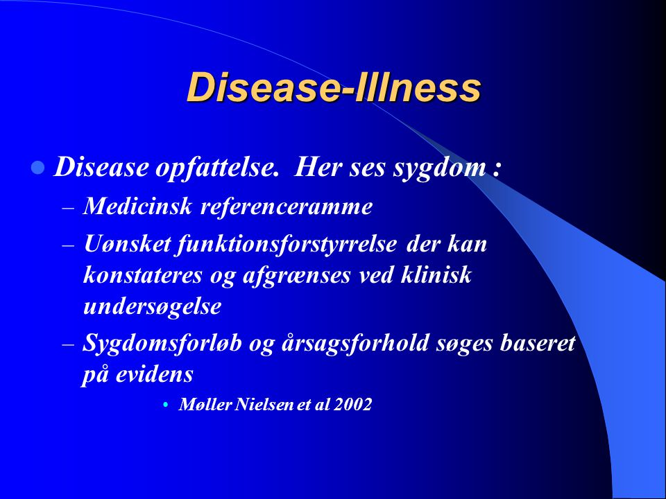 Disease-Illness Disease opfattelse. Her ses sygdom :