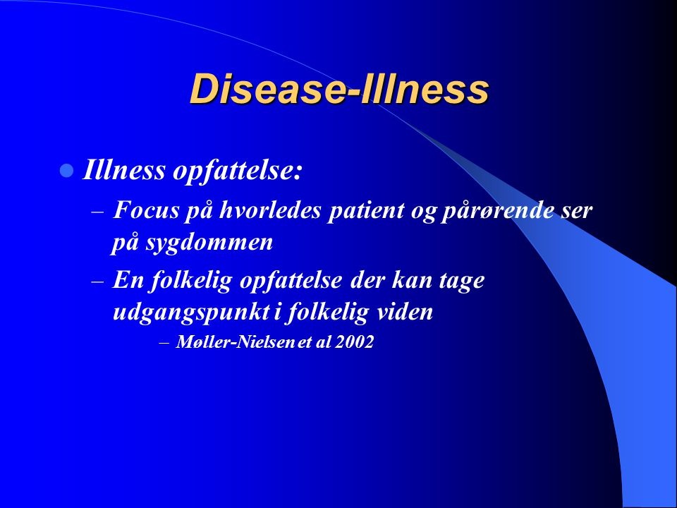 Disease-Illness Illness opfattelse: