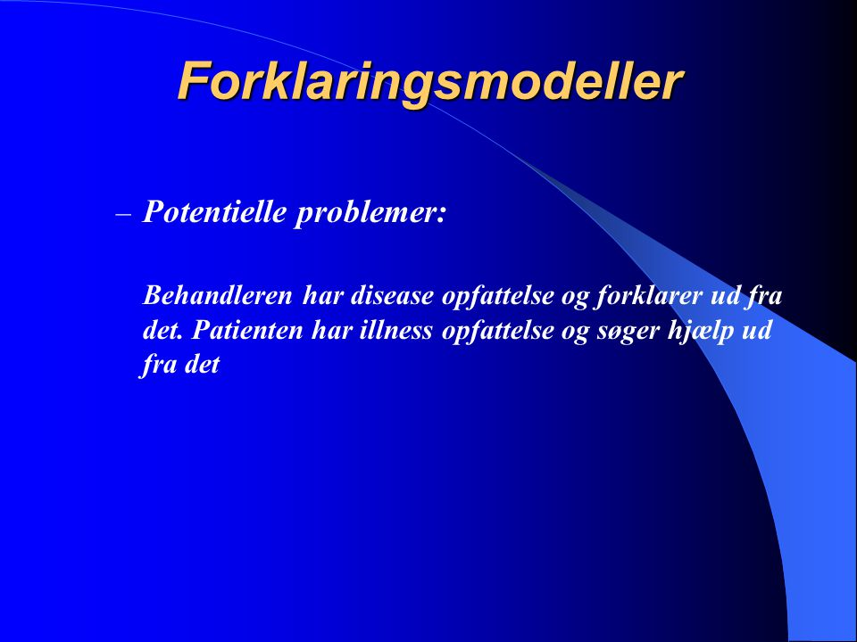 Forklaringsmodeller Potentielle problemer:
