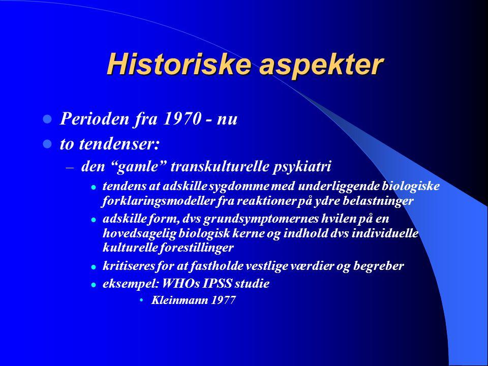 Historiske aspekter Perioden fra 1970 - nu to tendenser: