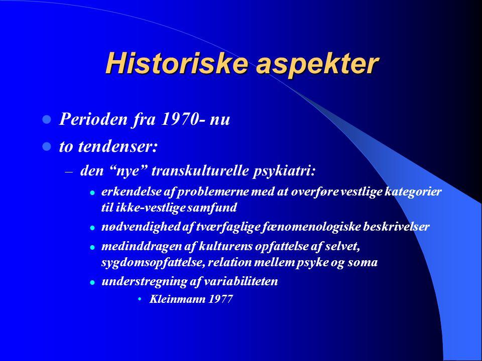 Historiske aspekter Perioden fra 1970- nu to tendenser: