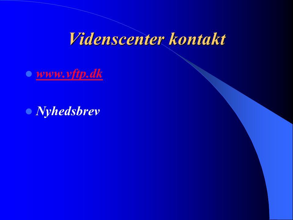 Videnscenter kontakt www.vftp.dk Nyhedsbrev