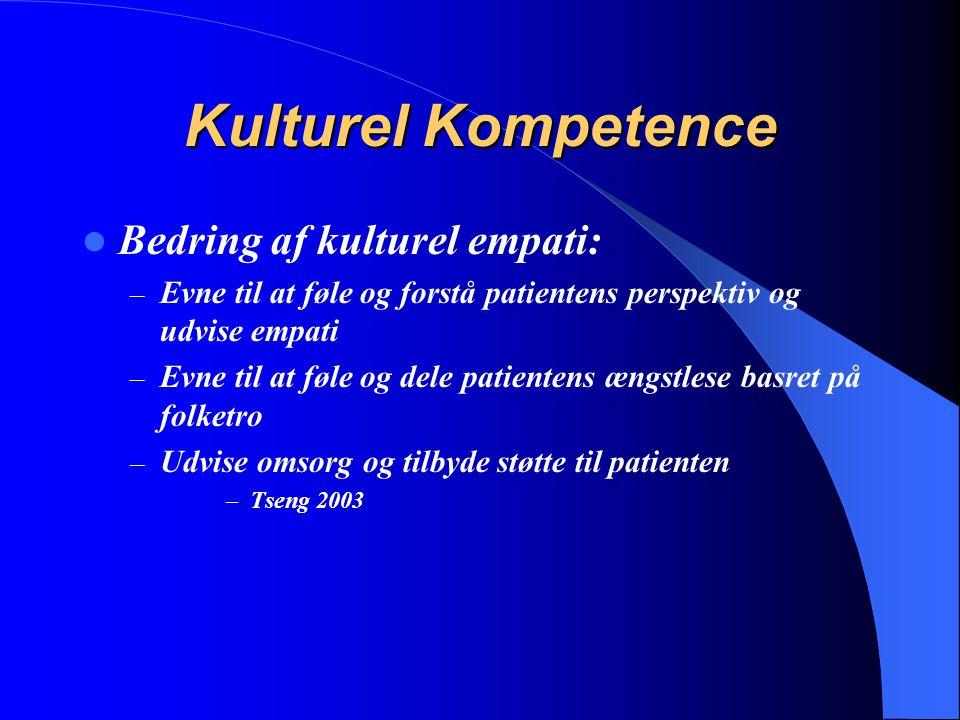 Kulturel Kompetence Bedring af kulturel empati: