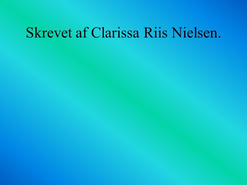 Skrevet af Clarissa Riis Nielsen.