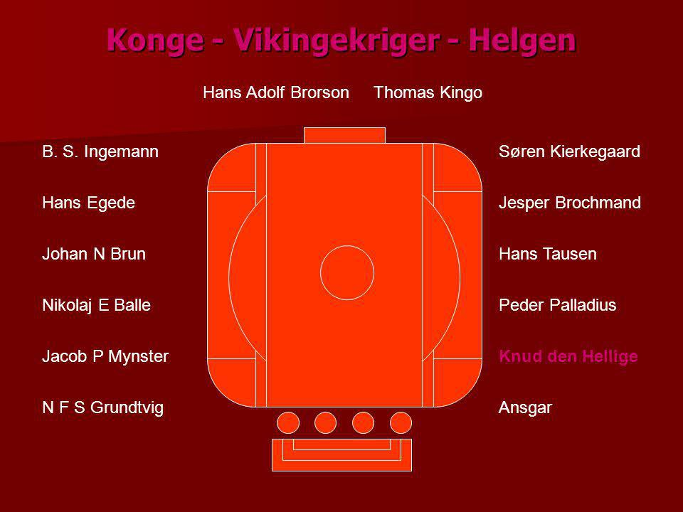 Konge - Vikingekriger - Helgen