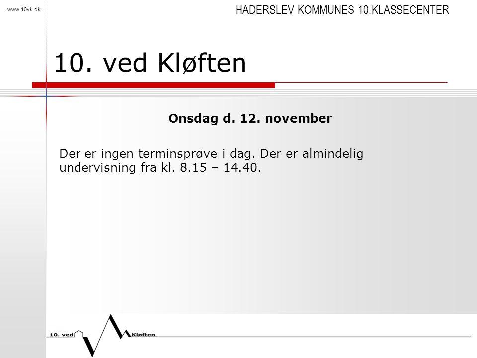 10. ved Kløften Onsdag d. 12. november Der er ingen terminsprøve i dag.