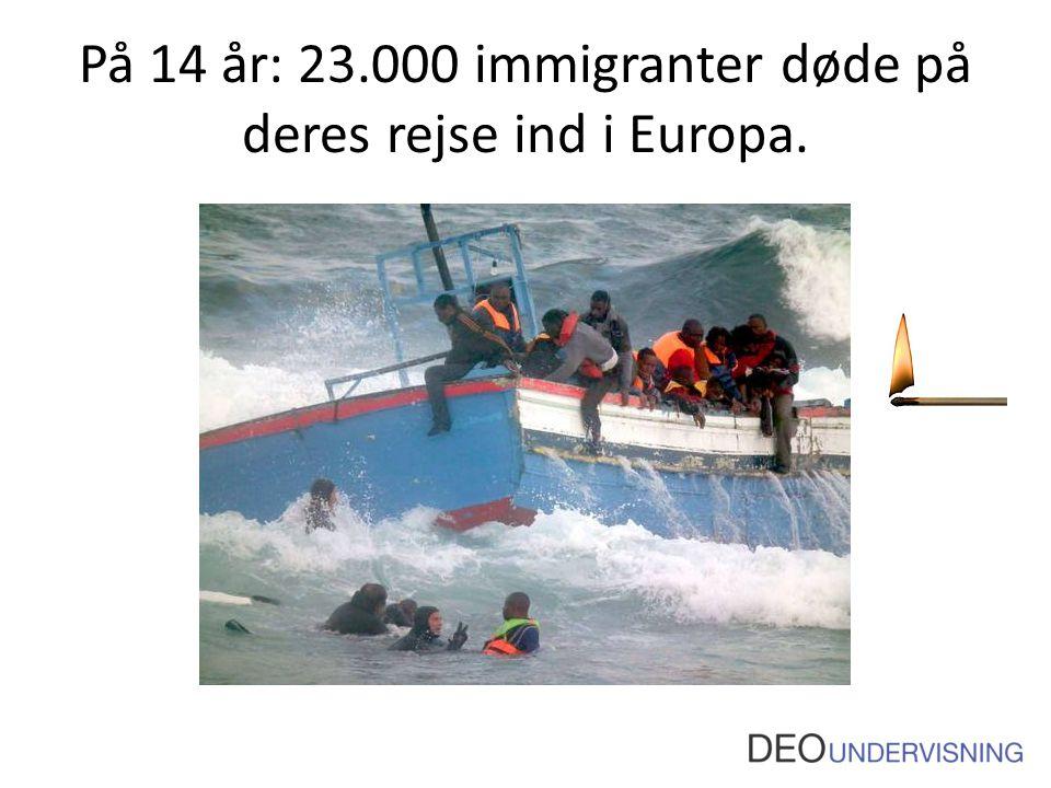 På 14 år: 23.000 immigranter døde på deres rejse ind i Europa.