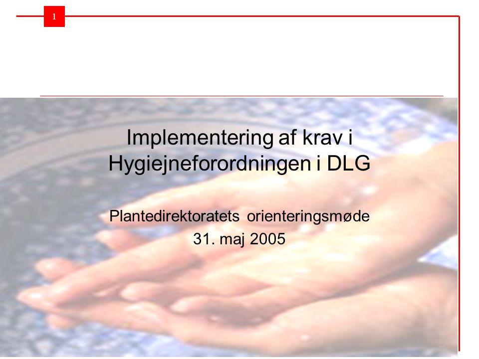 Implementering af krav i Hygiejneforordningen i DLG