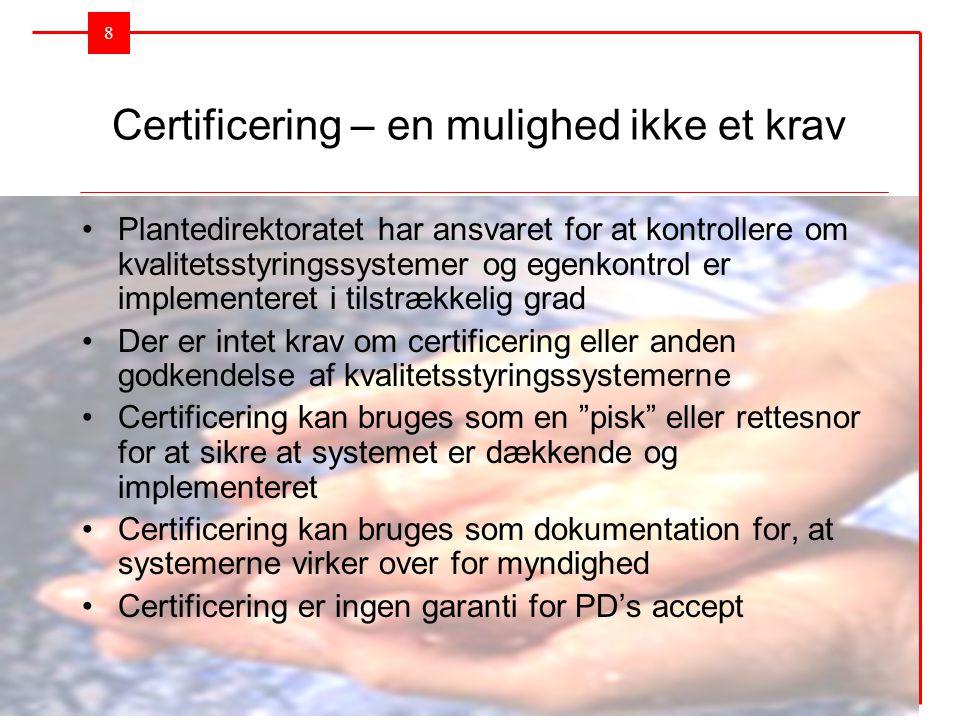 Certificering – en mulighed ikke et krav