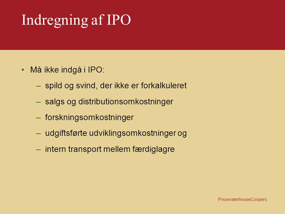 Indregning af IPO Må ikke indgå i IPO: