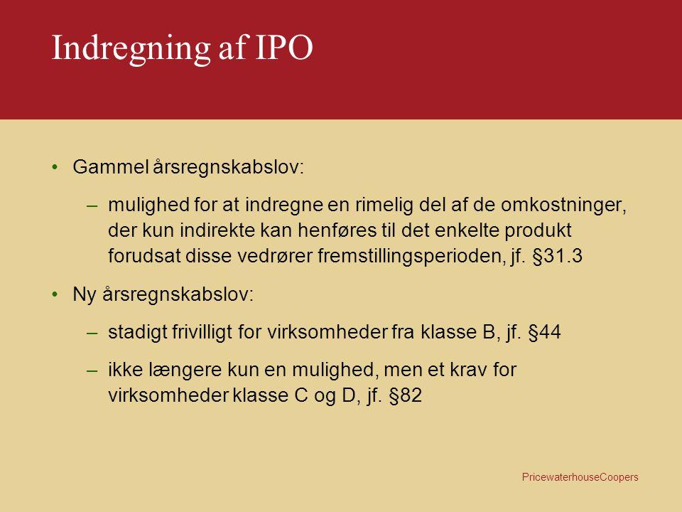 Indregning af IPO Gammel årsregnskabslov: